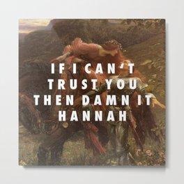 Hannah Sans Merci Metal Print