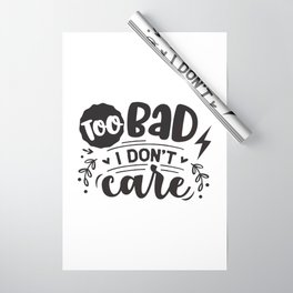 Too bad I don't care - Funny hand drawn quotes illustration. Funny humor. Life sayings. Wrapping Paper