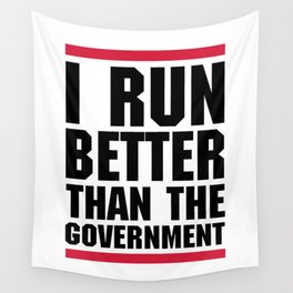 Run Better Than Government Funny Gym Quote Wall Tapestry