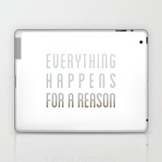 EVERYTHING HAPPENS FOR A REASON Laptop & iPad Skin