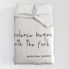 Violence begins with the fork (Go Vegan) Comforters