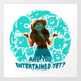 Are you entertained yet?    ScribbleNetty (Colored) Art Print