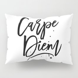 Carpe Diem Pillow Sham