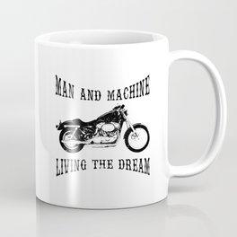 Man & Machine Living The Dream Motorcycle Coffee Mug