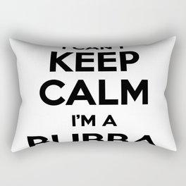 I cant keep calm I am a BUBBA Rectangular Pillow