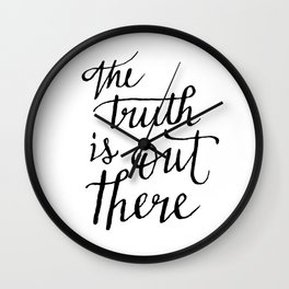 The Truth Is Out There Wall Clock