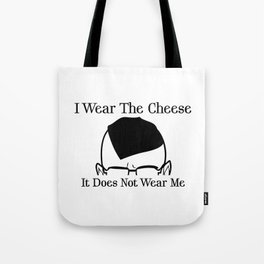 I Wear The Cheese Tote Bag