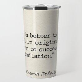 Herman Melville quote 1 Travel Mug