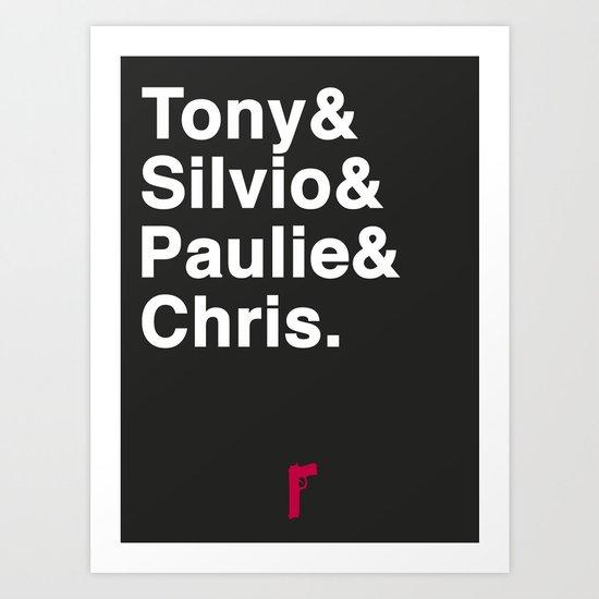 Tony & Silvio & Paulie & Chris. Art Print