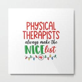 Christmas Physical therapist, nice list Metal Print