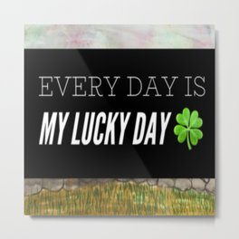 Just Another Lucky Day Metal Print