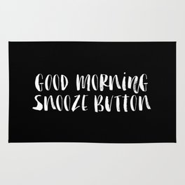 Good Morning Snooze Button black-white typography poster black and white bedroom wall home decor Rug