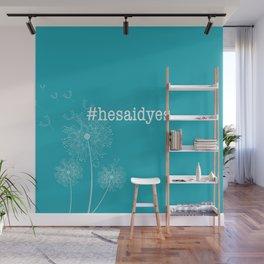 #hesaidyes Wall Mural