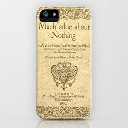 Shakespeare. Much adoe about nothing, 1600 iPhone Case