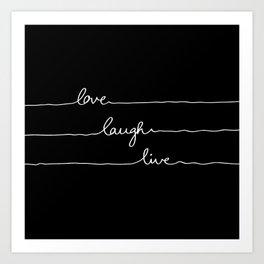 Love Laugh Live (Black) Art Print
