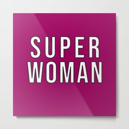 Superwoman Metal Print