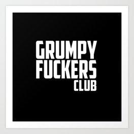 Grumpy fuckers club funny quote Art Print