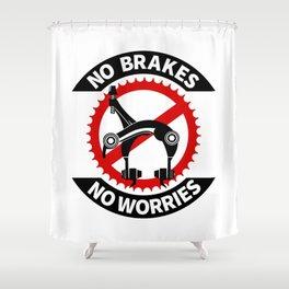 No Brakes No Worries Shower Curtain