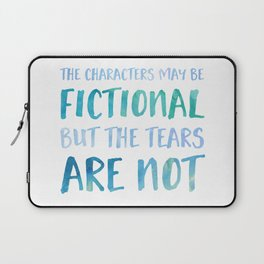 The Characters May Be Fictional But The Tears Are Not - Blue Laptop Sleeve