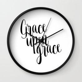 Grace Upon Grace,Bible verse,Christian quote,Scripture print,printable verse,teen Wall Clock