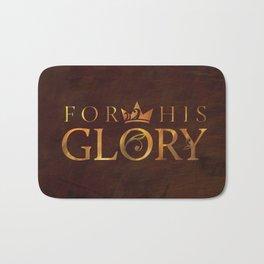 For His Glory Bath Mat