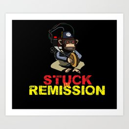 Stuck In Remission Collection #1 Art Print