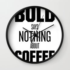 Bold Says Nothing – Black Wall Clock