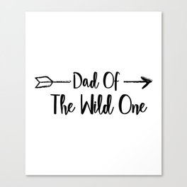 Dad Wild One Fuuny Fathers Day Gifts Canvas Print