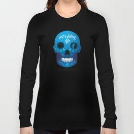 Get fcking life Long Sleeve T-shirt