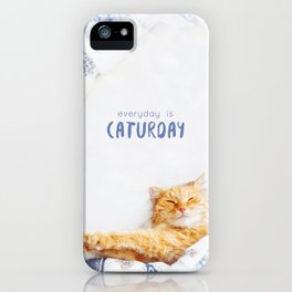 Everyday is caturday iPhone Case