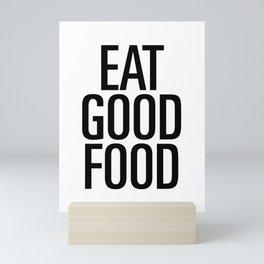 Eat good food Mini Art Print