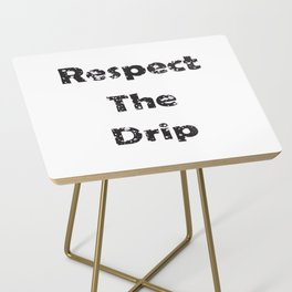 Respect The Drip Distressed Side Table