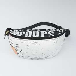 Chickens The Pet That Poops Breakfast Fanny Pack