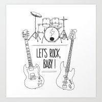 Let's rock baby ! Art Print