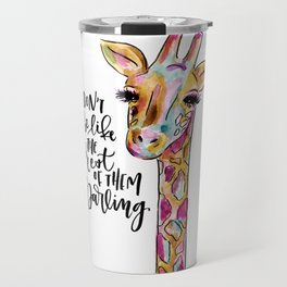 Don't Be Like The Rest of Them, Darling Travel Mug