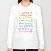 divergent Long Sleeve T-shirts featuring Ordinary Acts of Bravery - Divergent Quote by Tangerine-Tane