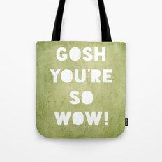 Gosh (WOW!) Tote Bag
