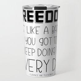 Freedom Every Day - Black and White Travel Mug