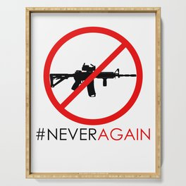 Never Again Slogan Protest Against School Violence Say No to Assault Weapons Serving Tray