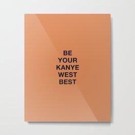 """West Best (PRINT) - in """"Pablo"""" Orange Metal Print"""
