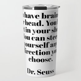 you can steer yourself in any direction Travel Mug
