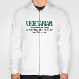 Vegetarian Tribal Slang Funny Quote Hoody