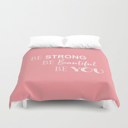Be Strong, Be Beautiful, Be You - Light Pink and White Duvet Cover