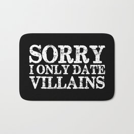 Sorry, I only date villains! (Inverted) Bath Mat