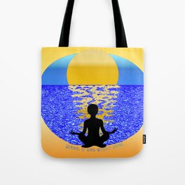 Silence: It Goes Without Saying Tote Bag