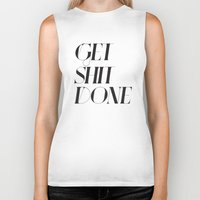 get shit done Biker Tanks featuring GET SHIT DONE! by Sara Eshak
