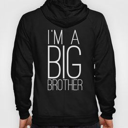 Im a Big Brother design - Gift products for Bro's and Sis' Hoody