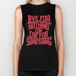 Live for Nothing, Die for Something Biker Tank