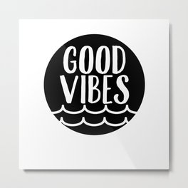 Good Vibes Sea Metal Print
