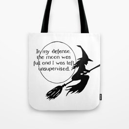 Witch left unsupervised Tote Bag
